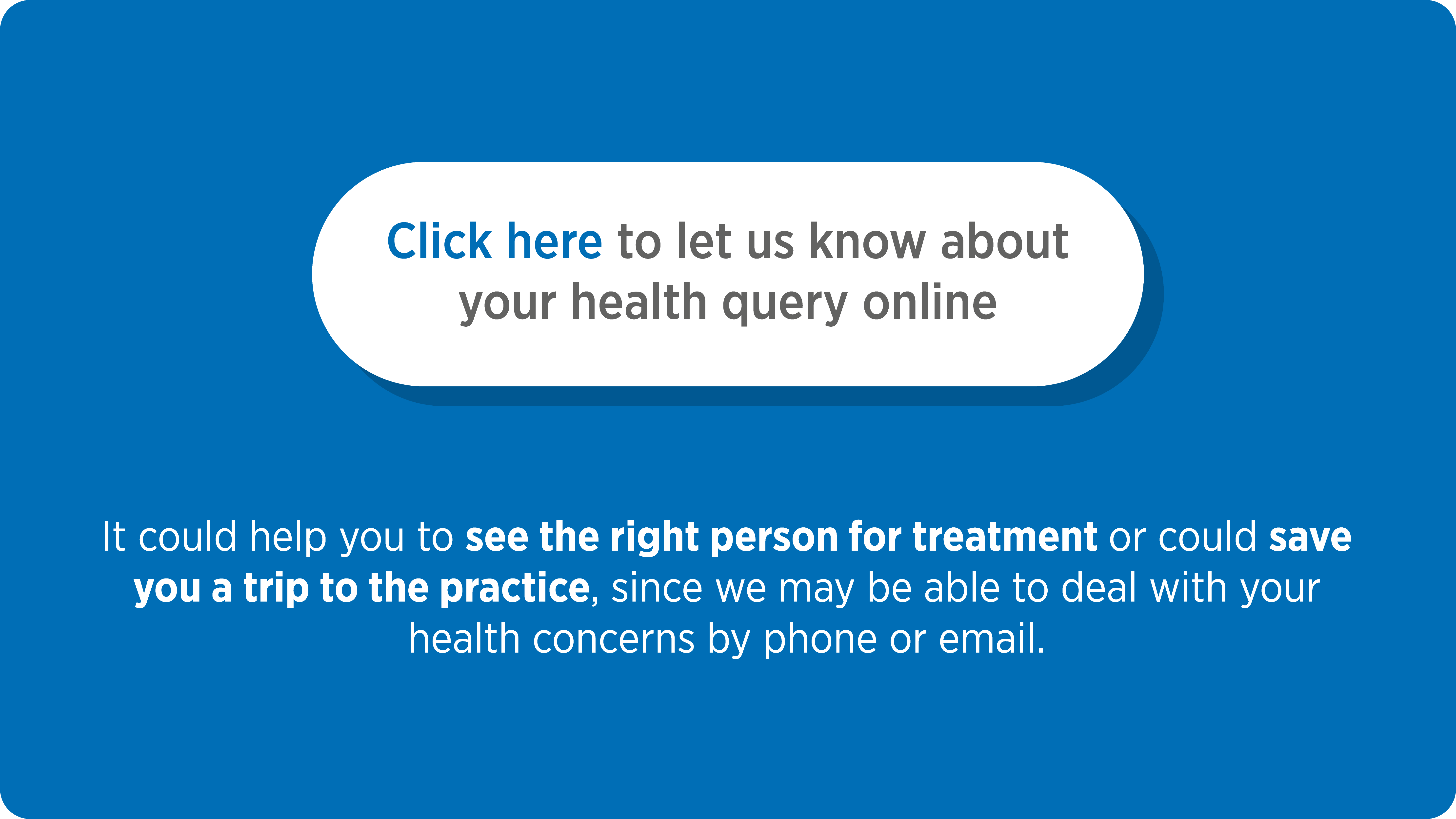 click to let us know your health query online
